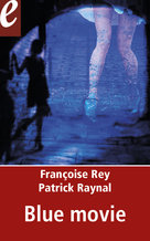 Blue movie (eBook)  - Patrick Raynal - Françoise Rey