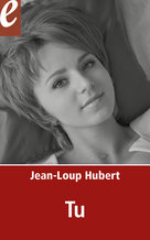 Tu (eBook)  - Jean-Loup Hubert