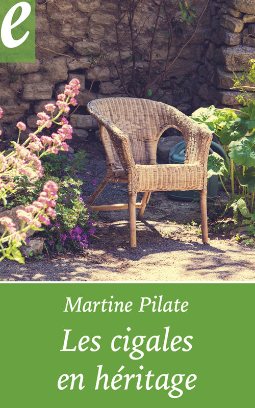 Vente E-Book :                                    Les cigales en héritage (eBook) - Martine Pilate