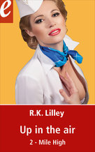 Up in the Air, tome 2 : Mile High  - R.K. Lilley