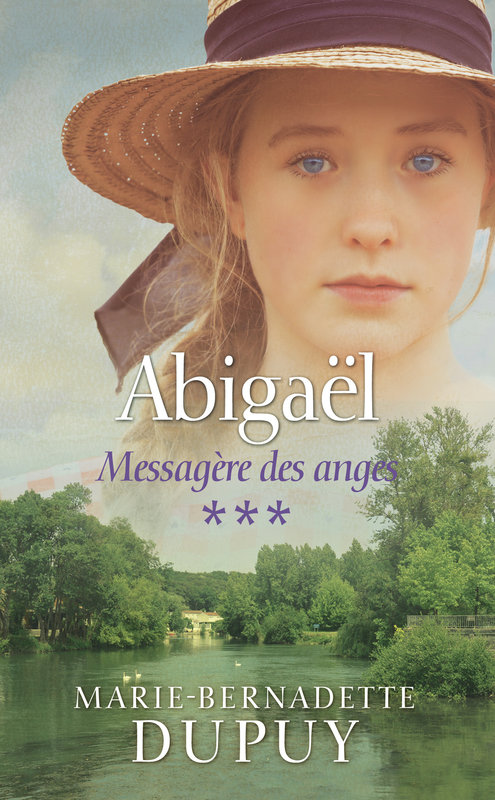 Vente E-Book :                                    Abigaël, messagère des anges, tome 3 (eBook) - Marie-Bernadette Dupuy
