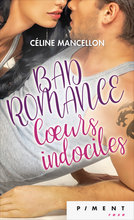 Bad romance, tome 2 : Cœurs indociles (eBook)  - Céline Mancellon