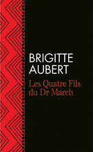 Les quatre fils du Dr March  - Brigitte Aubert