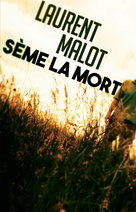 Sème la mort - Ebook  - Laurent Malot