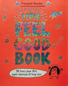 Mon Feel Good Book  - Françoise Boucher
