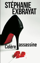 Colère assassine - Ebook  - Stéphanie Exbrayat