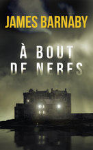 À bout de nerfs - Ebook  - James Barnaby