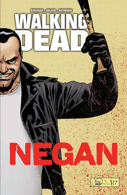 Walking dead - Negan  - Robert Kirkman  - Adlard  - Rathburn