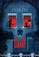 Killer Game  - Stéphanie Perkins