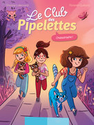Le Club des Pipelettes - Chatastrophe !  - Florence Guittard - Orianne Lallemand