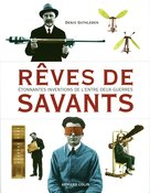 Rêves de savants  - Denis Guthleben