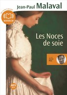 Les noces de soie, tome 1 (audio)  - Jean-Paul Malaval