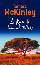 La Route de Savannah Winds  - Tamara McKinley