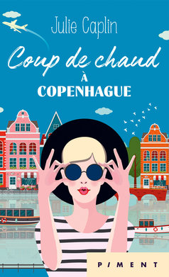 Coup de chaud à Copenhague  - Julie Caplin
