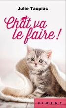 Chat va le faire !  - Julie Taupiac