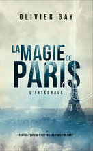 La Magie de Paris - L'Intégrale - Ebook  - Olivier Gay