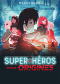 Super-héros - Épisode 1 : Origines