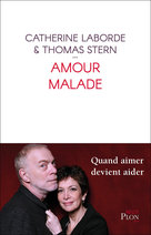 Amour malade  - Catherine Laborde - Thomas Stern