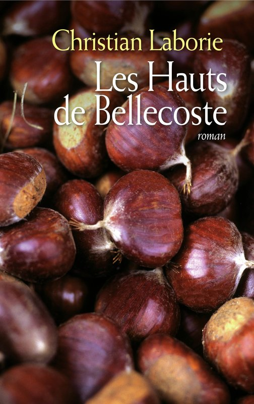 Vente E-Book :                                    Les hauts de Bellecoste (eBook)                                      - Christian Laborie