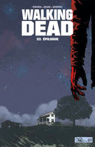 Walking Dead - Tome 33 : Épilogue  - Adlard - Rathburn - Robert Kirkman