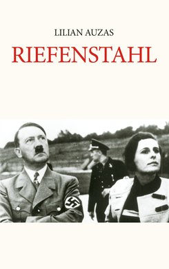 Riefenstahl (eBook)  - Lilian Auzas