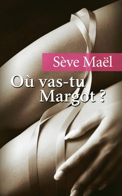Où vas-tu Margot ? (eBook)  - Maël Sève
