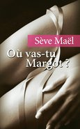 Où vas-tu Margot ? (eBook)