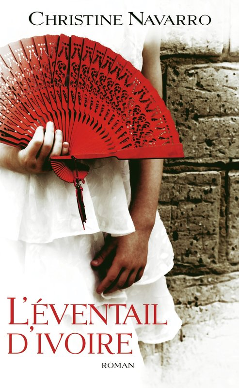 Vente E-Book :                                    L'éventail d'ivoire (eBook)                                      - Christine Navarro