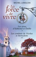 La force de vivre, tomes 1 & 2 (eBook)