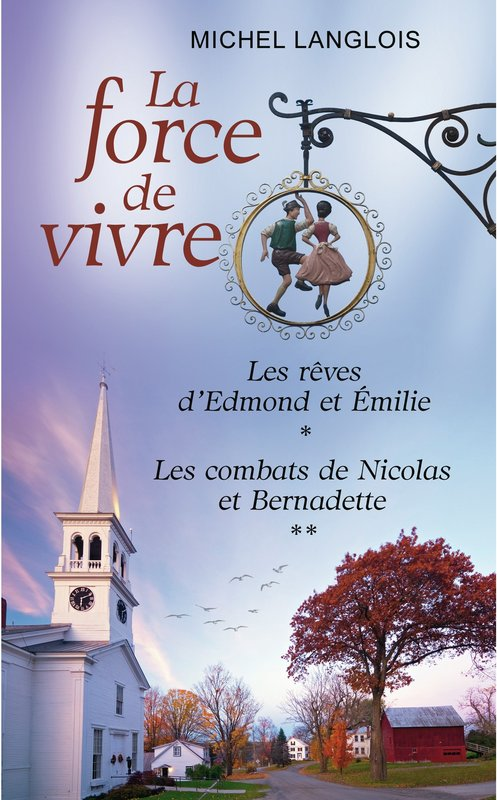 Vente E-Book :                                    La force de vivre, tomes 1 & 2 (eBook)                                      - Michel Langlois