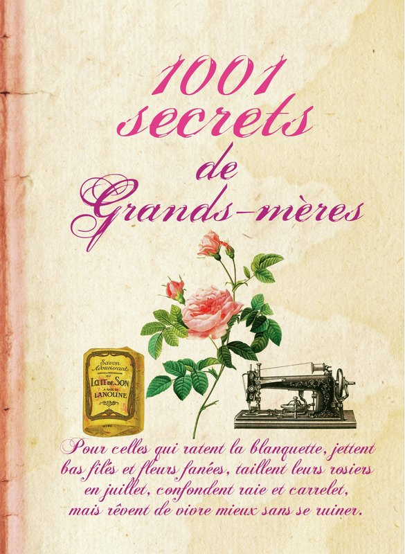 Vente E-Book :                                    1001 secrets de grands-mères (eBook)                                      - Sylvie Dumon-Josset