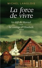 La force de vivre, tomes 3 & 4 (eBook)  - Michel Langlois