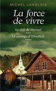 La force de vivre, tomes 3 & 4 (eBook)