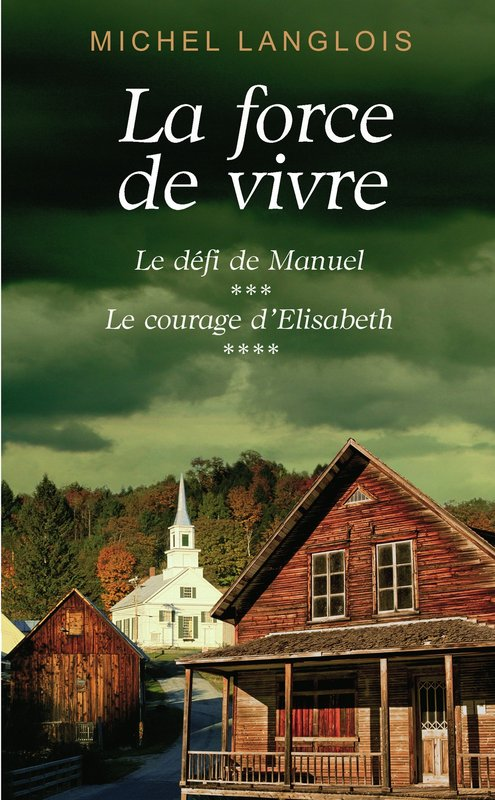 Vente E-Book :                                    La force de vivre, tomes 3 & 4 (eBook)                                      - Michel Langlois