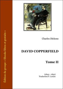 David Copperfield, tome II (eBook)  - Charles Dickens (1812-1870)