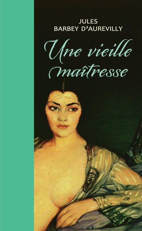Vente E-Book :                                    Une vieille maîtresse (eBook)                                      - Jules Barbey d'Aurevilly (1808-1889)
