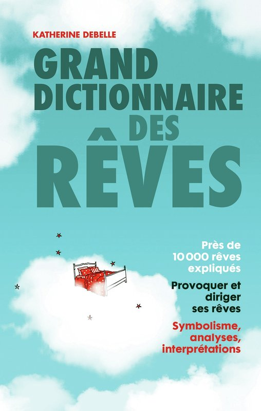 Vente E-Book :                                    Grand dictionnaire des rêves (eBook)                                      - Katherine Debelle