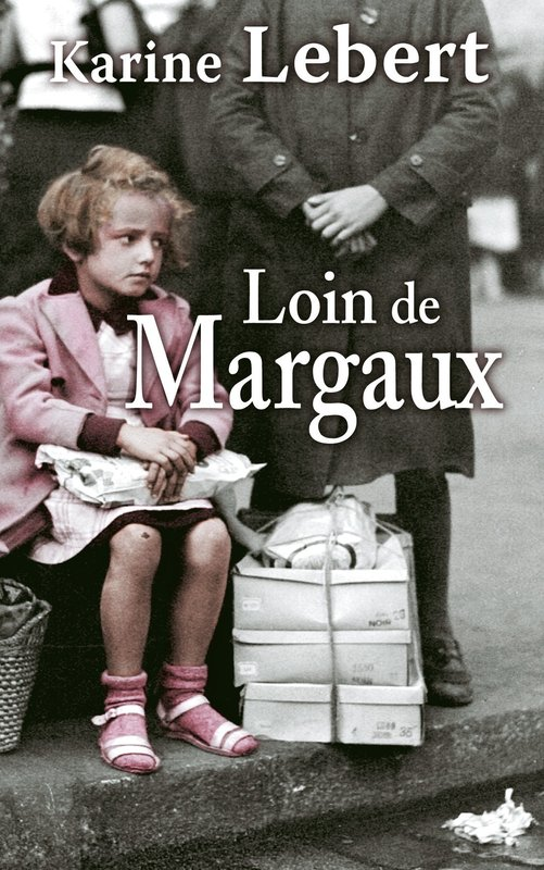 Vente E-Book :                                    Loin de Margaux (eBook)                                      - Karine Lebert