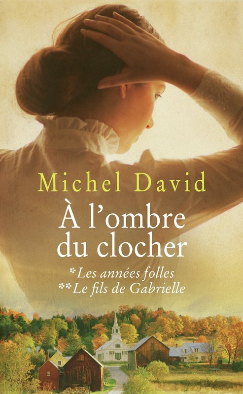 Vente E-Book :                                    À l'ombre du clocher, tomes 1 & 2 (eBook)                                      - Michel David (1944-2010)