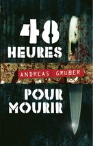 48 HEURES MOURIR  - Andreas Gruber