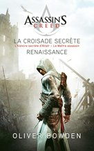 Assassin's creed, tomes 1 & 2  - Oliver Bowden