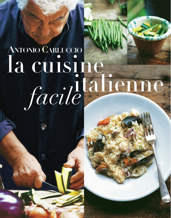 la cuisine italienne facile antonio carluccio livre france loisirs. Black Bedroom Furniture Sets. Home Design Ideas