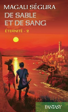 Éternité, tome 2 : De sable et de sang (eBook)  - Magali Ségura