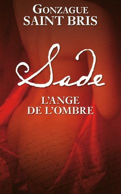 Sade  - Gonzague Saint Bris