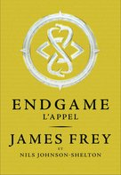 Endgame, tome 1 : L'appel  - James Frey - Nils Johnson-Shelton