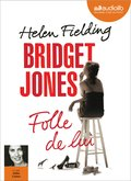 Bridget Jones : Folle de lui (audio)