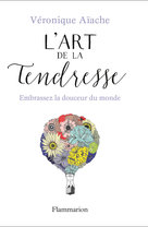 L'Art de la tendresse  - Véronique Aïache