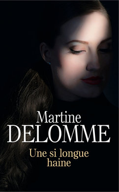 Une si longue haine  - Martine Delomme