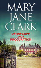 Vengeance par procuration (eBook)  - Mary Jane Clark