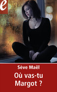 Où vas-tu Margot ? (eBook)  - Sève Maël